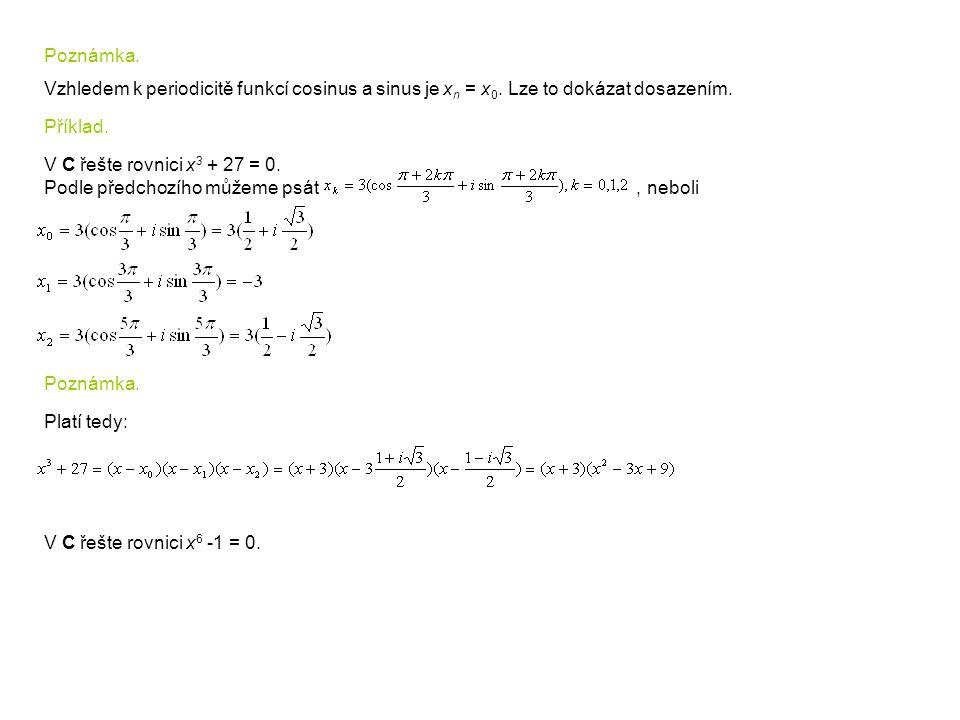 Poznámka. Vzhledem k periodicitě funkcí cosinus a sinus je xn = x0. Lze to dokázat dosazením. Příklad.