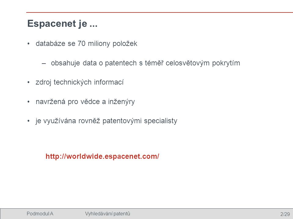 Espacenet je ... databáze se 70 miliony položek