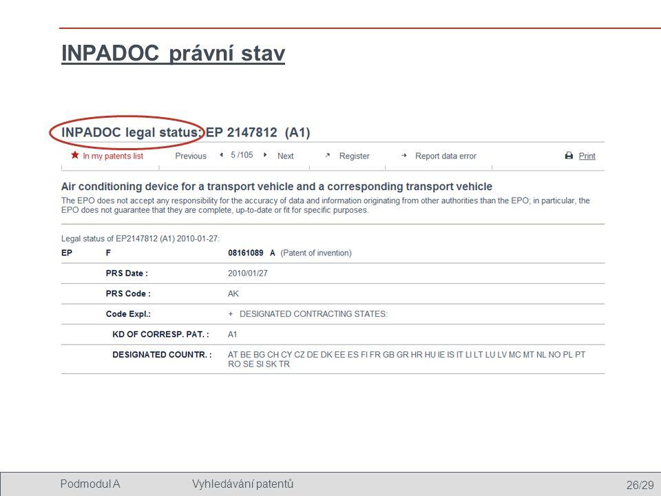 INPADOC právní stav Stránka INPADOC právní stav poskytuje informace o historii dané patentové přihlášky a o tom, zda je či není (stále) platná.
