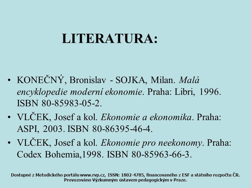 LITERATURA: KONEČNÝ, Bronislav - SOJKA, Milan. Malá encyklopedie moderní ekonomie. Praha: Libri, 1996. ISBN 80-85983-05-2.