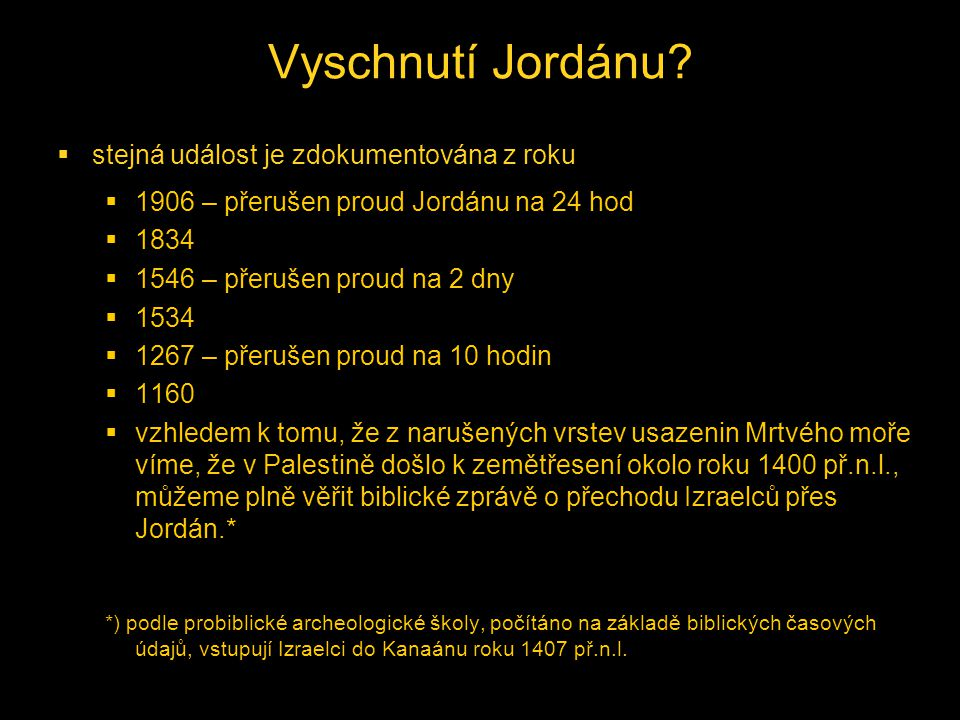 Vyschnutí Jordánu stejná událost je zdokumentována z roku