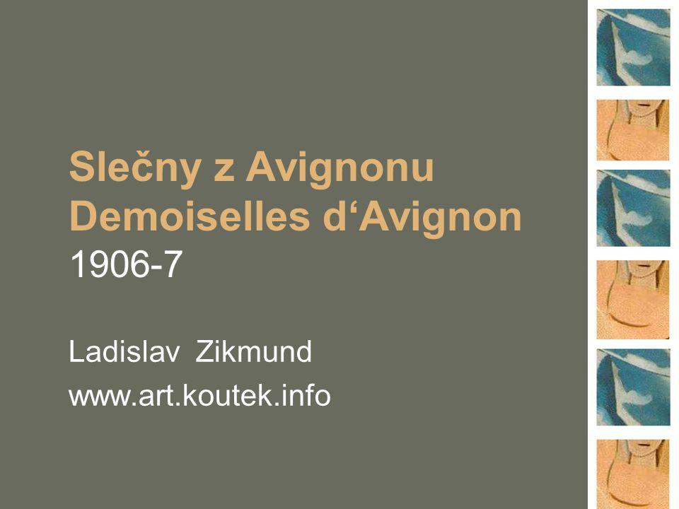 Slečny z Avignonu Demoiselles d'Avignon 1906-7
