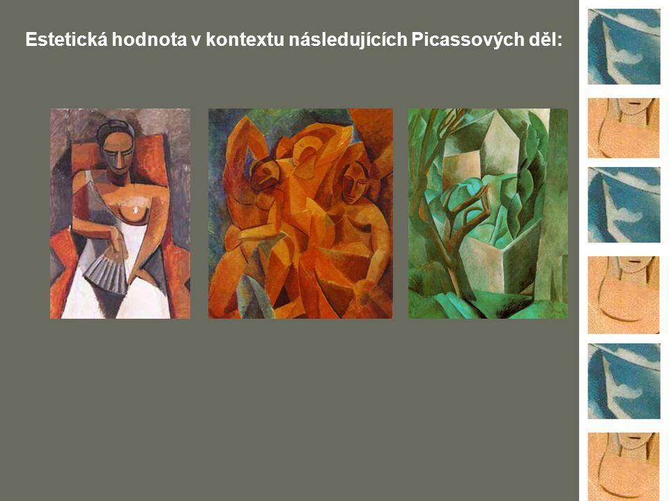 Estetická hodnota v kontextu následujících Picassových děl: