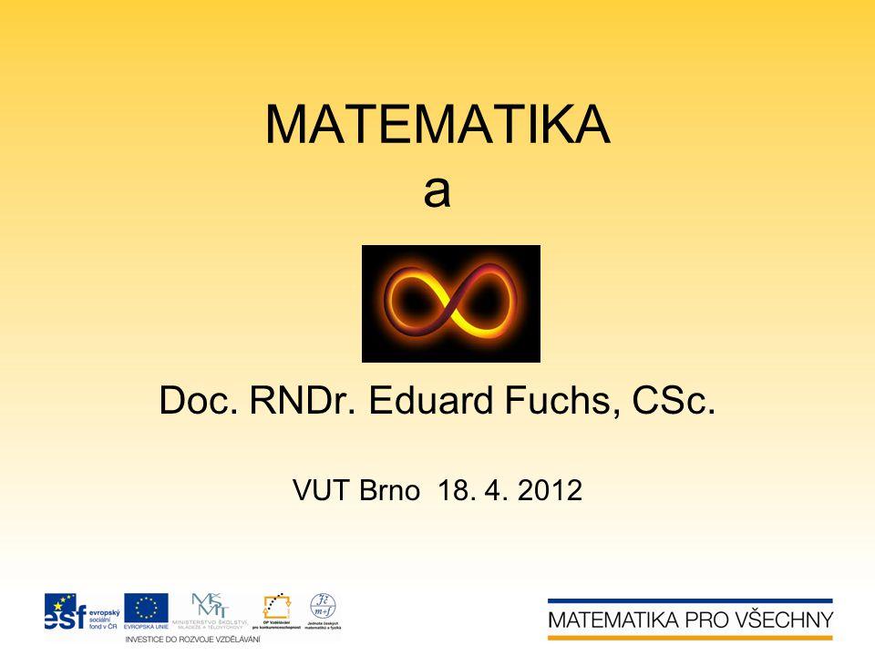 Doc. RNDr. Eduard Fuchs, CSc. VUT Brno 18. 4. 2012