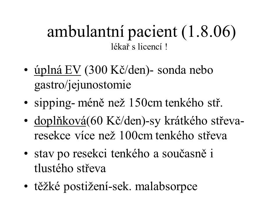 ambulantní pacient (1.8.06) lékař s licencí !