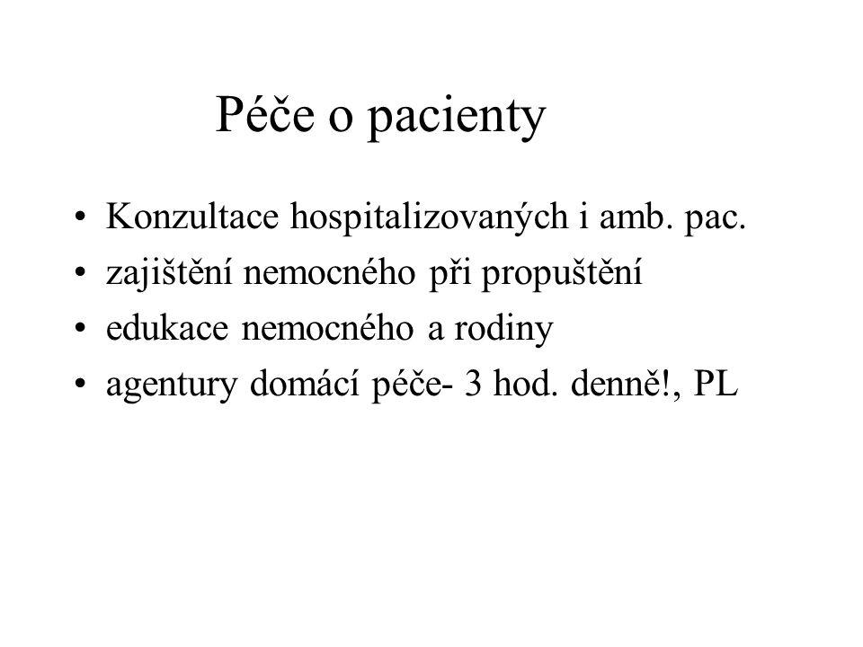 Péče o pacienty Konzultace hospitalizovaných i amb. pac.