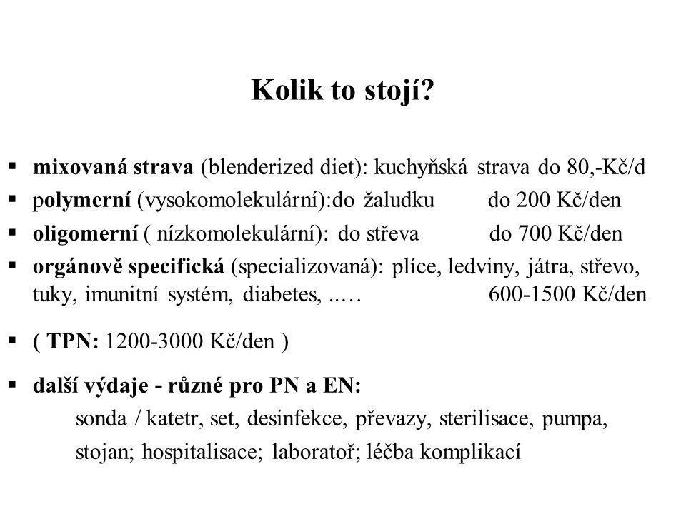 Kolik to stojí mixovaná strava (blenderized diet): kuchyňská strava do 80,-Kč/d. polymerní (vysokomolekulární):do žaludku do 200 Kč/den.