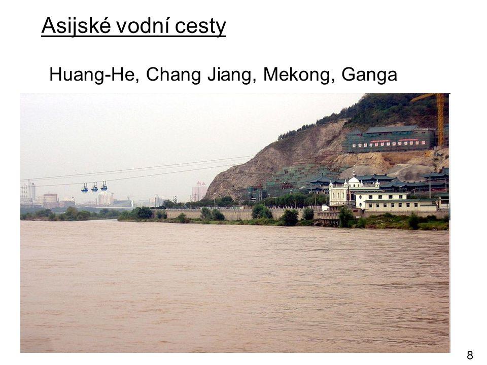 Asijské vodní cesty Huang-He, Chang Jiang, Mekong, Ganga Ganga 8