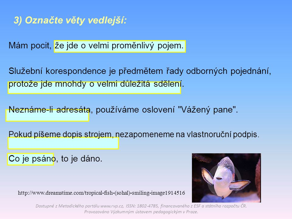 3) Označte věty vedlejší:
