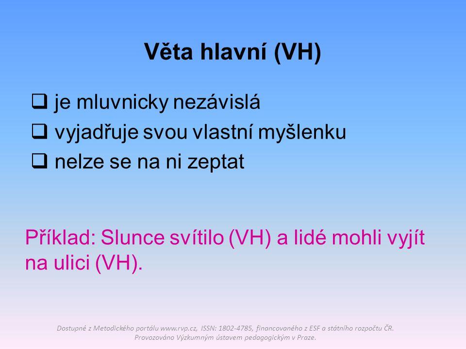 Věta hlavní (VH) je mluvnicky nezávislá