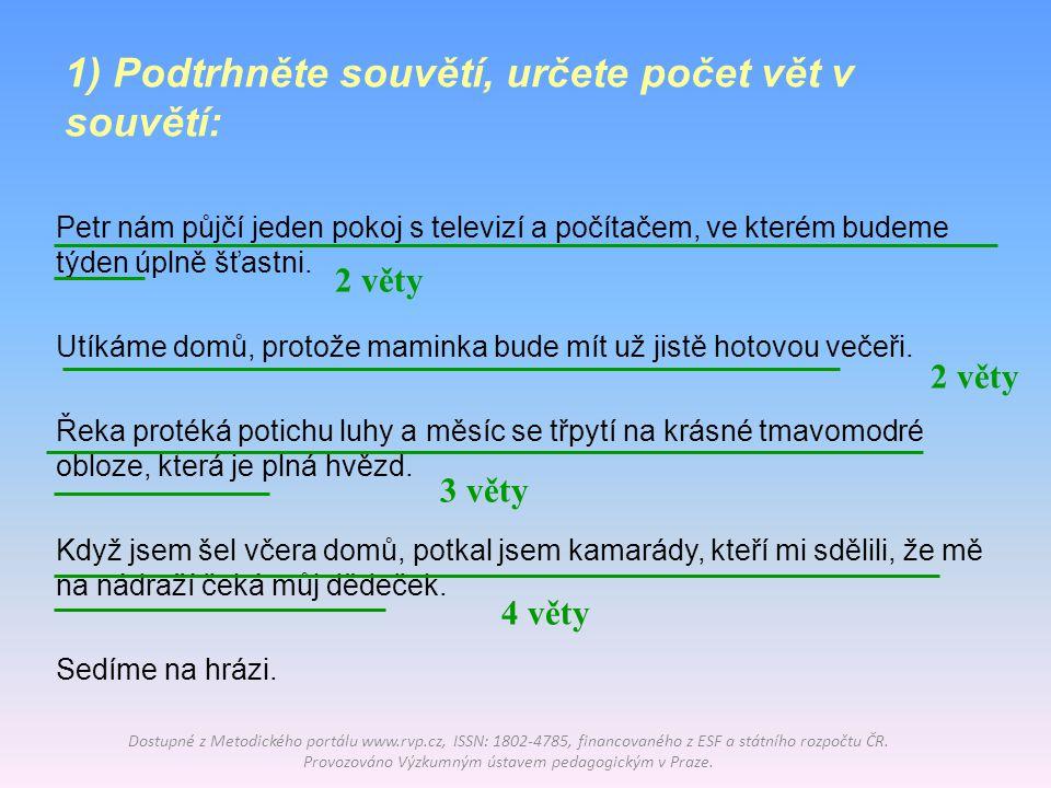 1) Podtrhněte souvětí, určete počet vět v souvětí: