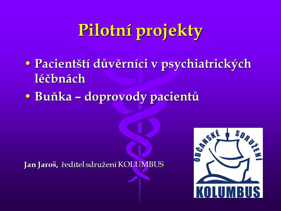 Pilotní projekty Pacientští důvěrníci v psychiatrických léčbnách