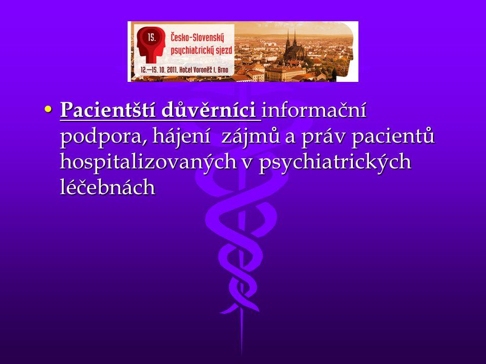 Pacientští důvěrníci informační podpora, hájení zájmů a práv pacientů hospitalizovaných v psychiatrických léčebnách