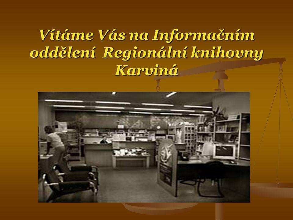 Vítáme Vás na Informačním oddělení Regionální knihovny Karviná