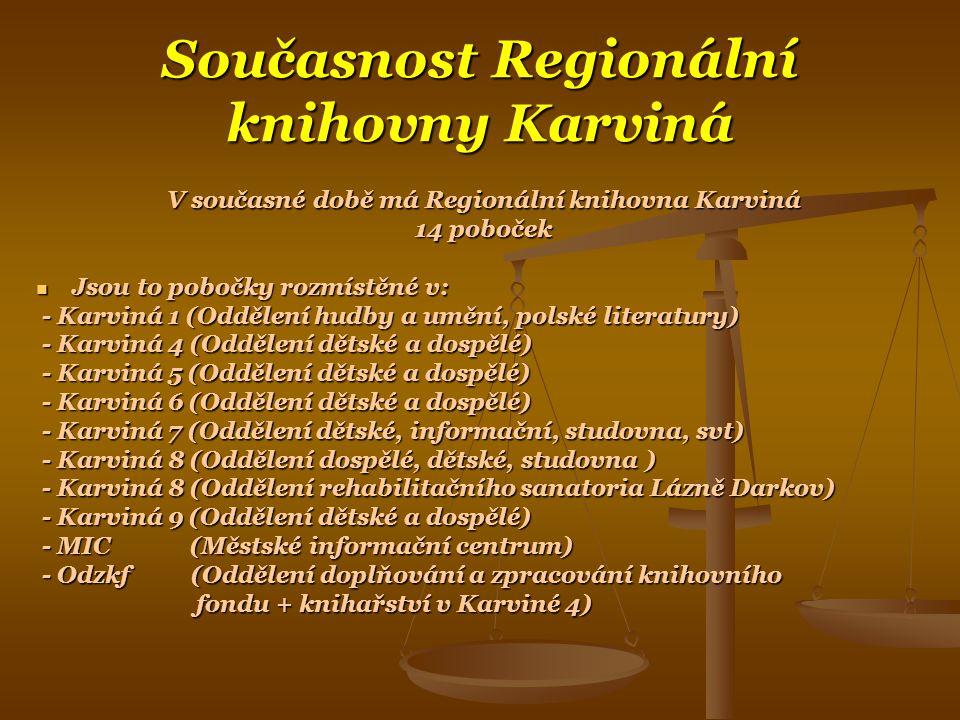 Současnost Regionální knihovny Karviná