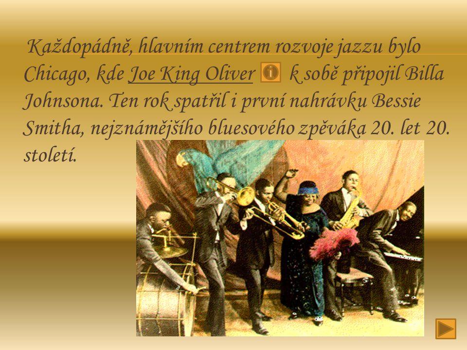 Každopádně, hlavním centrem rozvoje jazzu bylo Chicago, kde Joe King Oliver k sobě připojil Billa Johnsona. Ten rok spatřil i první nahrávku Bessie Smitha, nejznámějšího bluesového zpěváka 20. let 20. století.