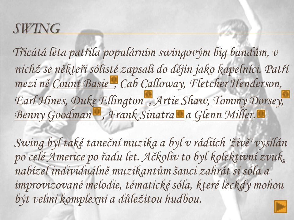 Swing Třicátá léta patřila populárním swingovým big bandům, v.