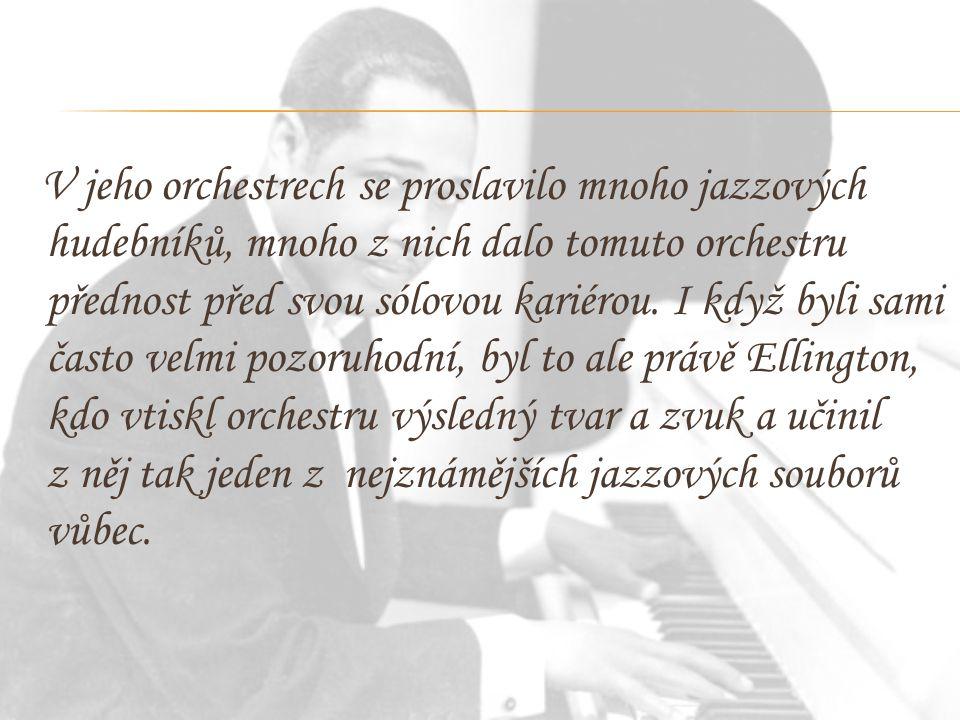 V jeho orchestrech se proslavilo mnoho jazzových hudebníků, mnoho z nich dalo tomuto orchestru přednost před svou sólovou kariérou.