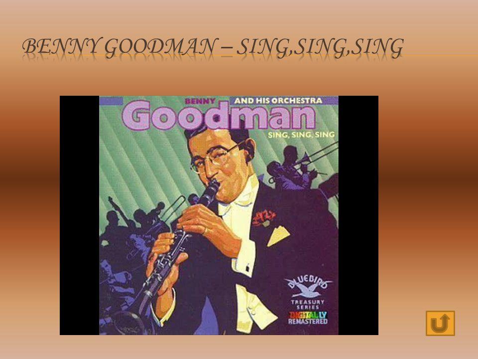 Benny Goodman – sing,sing,sing