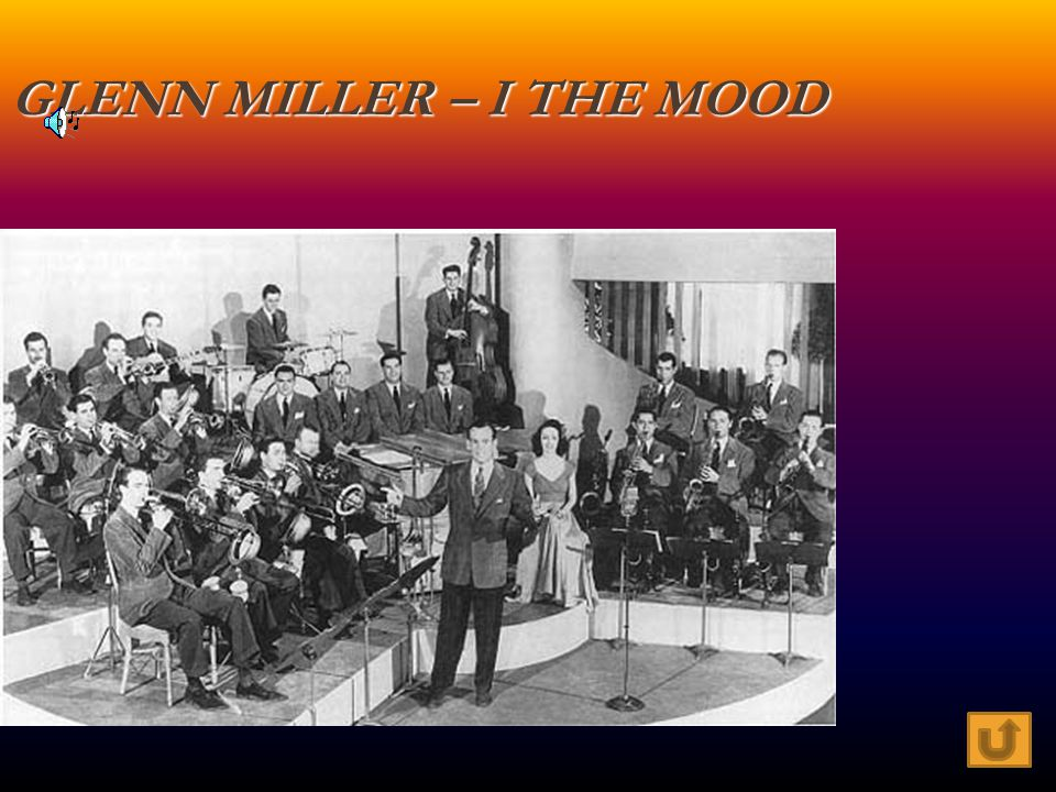 Glenn Miller – I The Mood