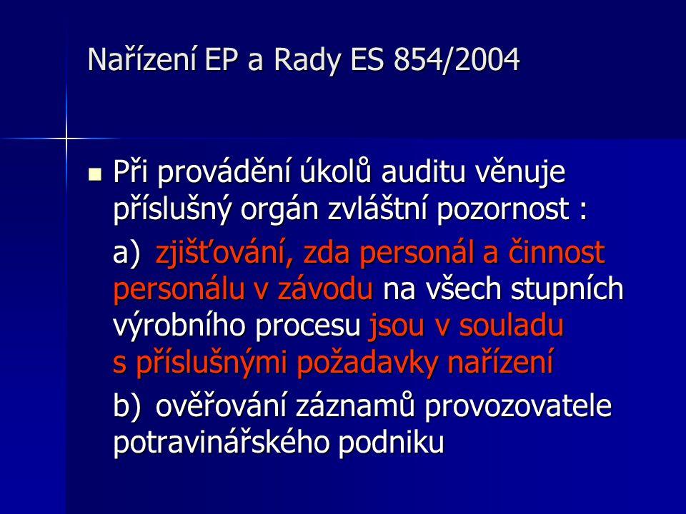 Nařízení EP a Rady ES 854/2004 Při provádění úkolů auditu věnuje příslušný orgán zvláštní pozornost :