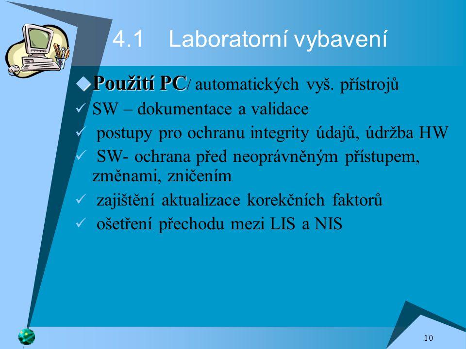 4.1 Laboratorní vybavení Použití PC/ automatických vyš. přístrojů