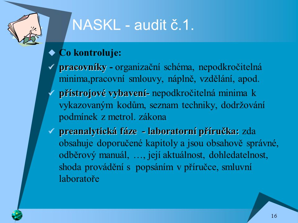NASKL - audit č.1. Co kontroluje: