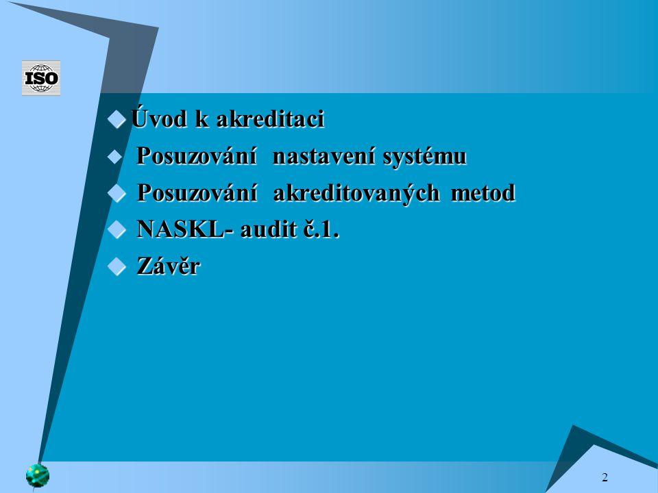 Posuzování akreditovaných metod NASKL- audit č.1. Závěr
