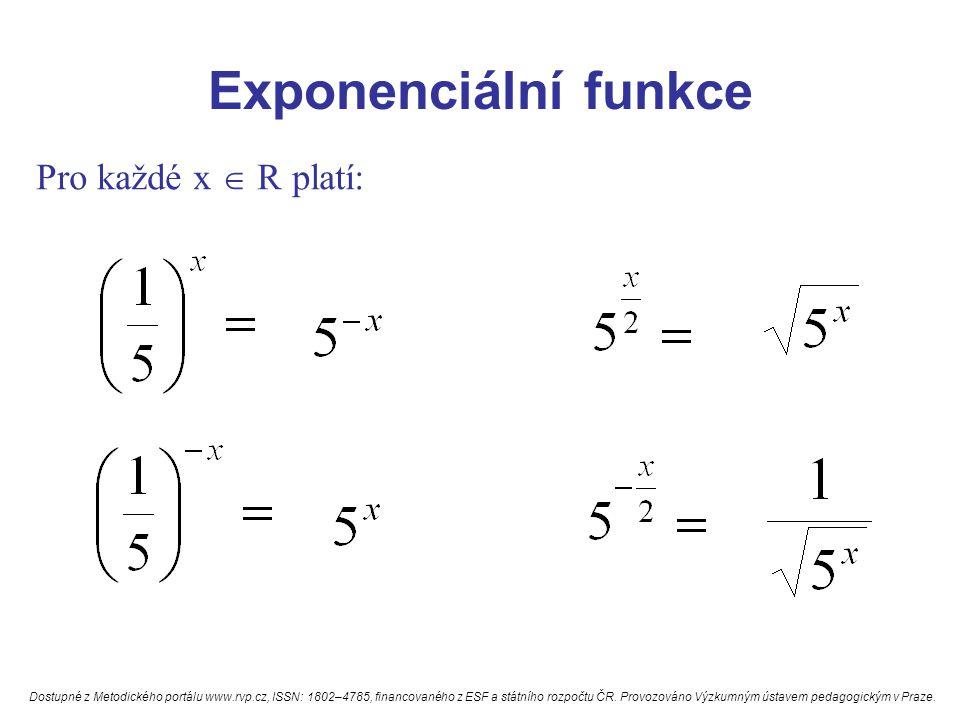 Exponenciální funkce Pro každé x  R platí: