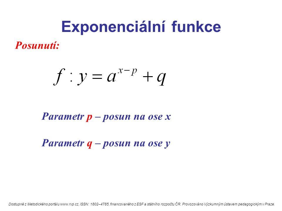Exponenciální funkce Posunutí: Parametr p – posun na ose x