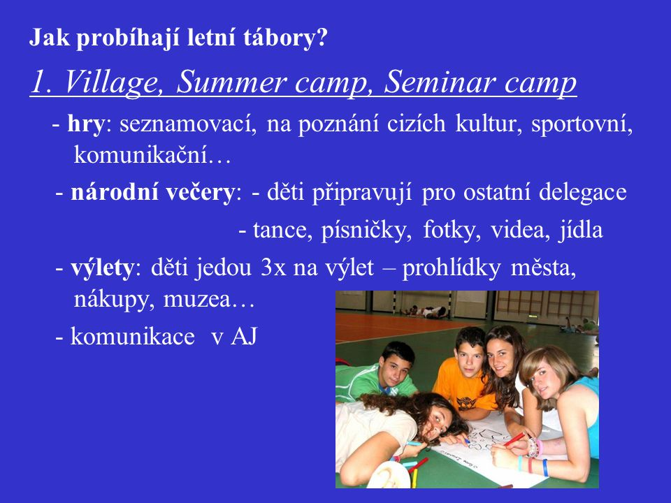 1. Village, Summer camp, Seminar camp