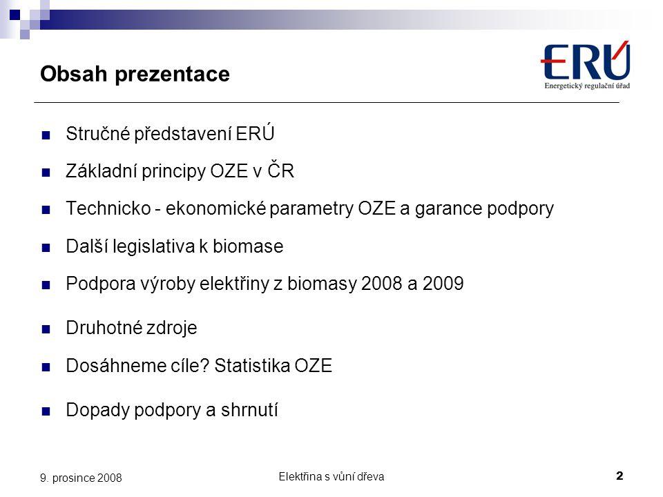 Obsah prezentace Stručné představení ERÚ Základní principy OZE v ČR
