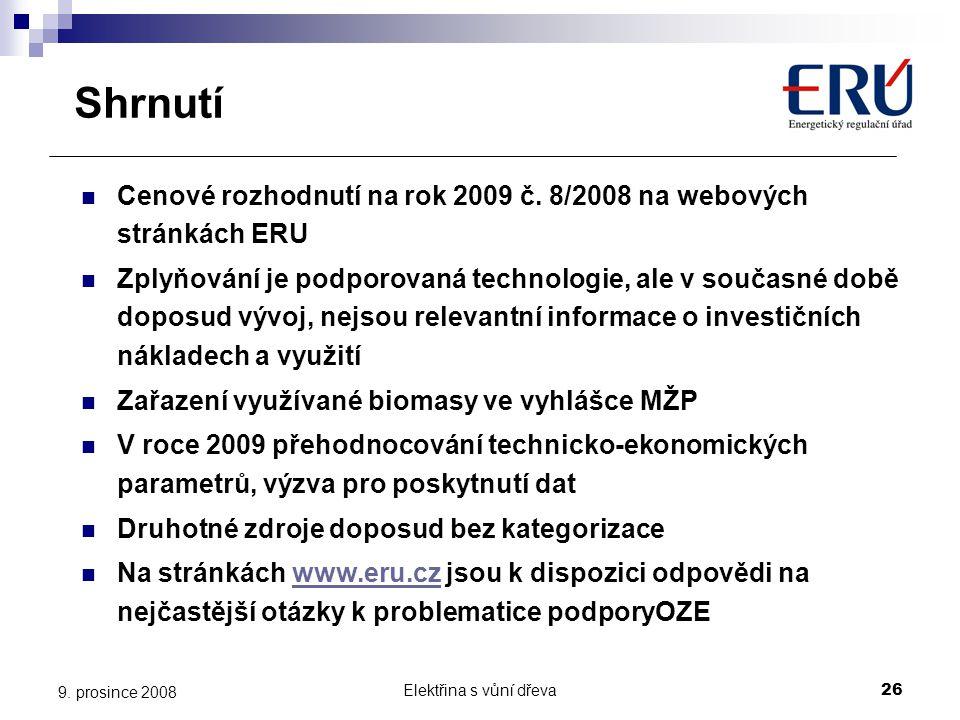 Shrnutí Cenové rozhodnutí na rok 2009 č. 8/2008 na webových stránkách ERU.