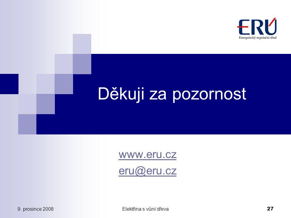 Děkuji za pozornost www.eru.cz eru@eru.cz 9. prosince 2008