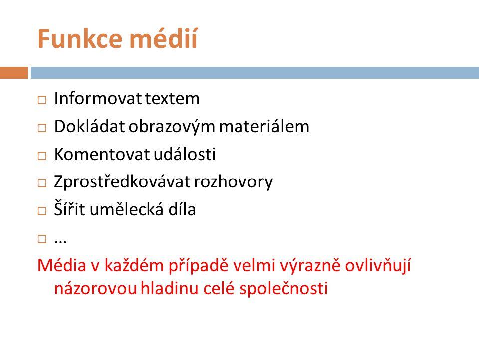 Funkce médií Informovat textem Dokládat obrazovým materiálem