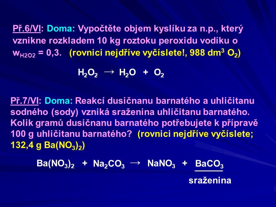 Př. 6/VI: Doma: Vypočtěte objem kyslíku za n. p