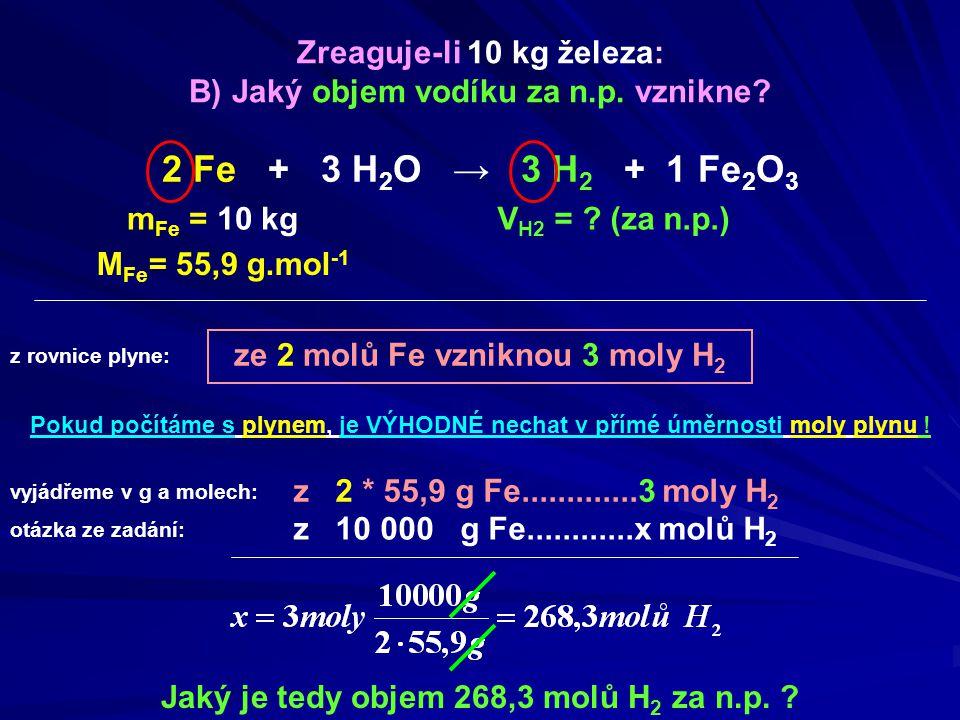 2 Fe + 3 H2O → 3 H2 + 1 Fe2O3 Zreaguje-li 10 kg železa:
