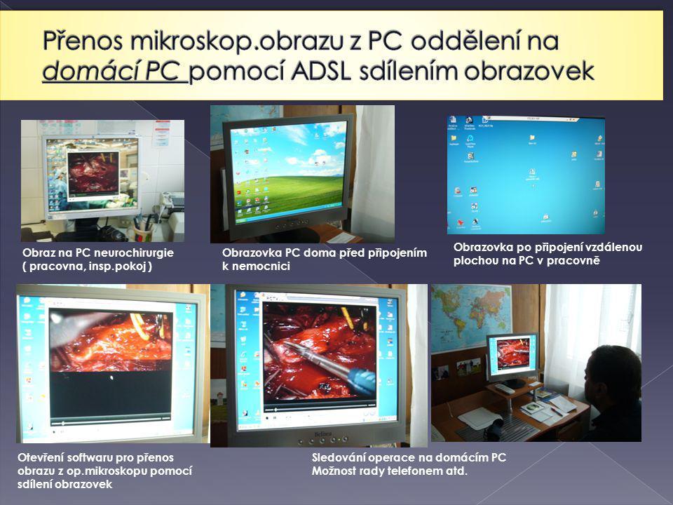 Přenos mikroskop.obrazu z PC oddělení na domácí PC pomocí ADSL sdílením obrazovek