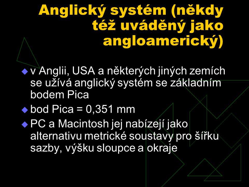 Anglický systém (někdy též uváděný jako angloamerický)