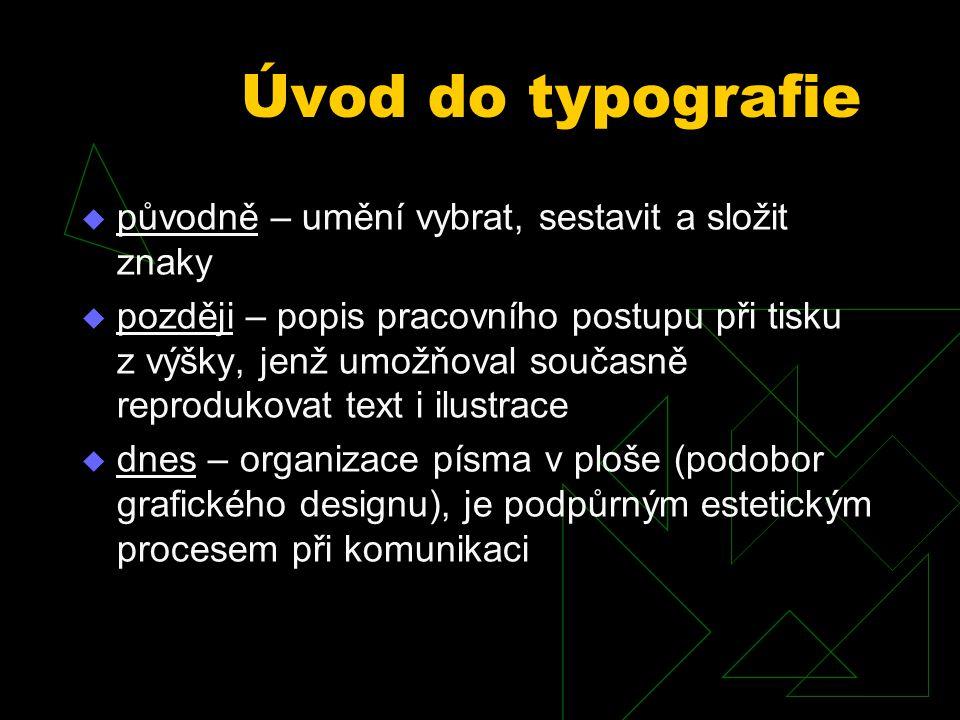 Úvod do typografie původně – umění vybrat, sestavit a složit znaky