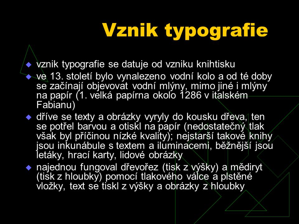 Vznik typografie vznik typografie se datuje od vzniku knihtisku