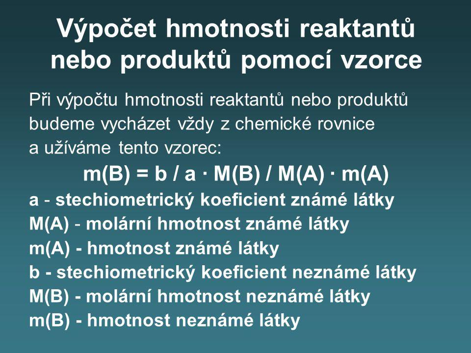 Výpočet hmotnosti reaktantů nebo produktů pomocí vzorce