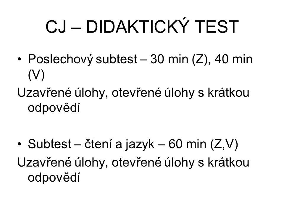 CJ – DIDAKTICKÝ TEST Poslechový subtest – 30 min (Z), 40 min (V)