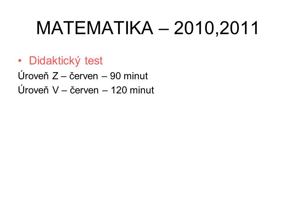 MATEMATIKA – 2010,2011 Didaktický test Úroveň Z – červen – 90 minut