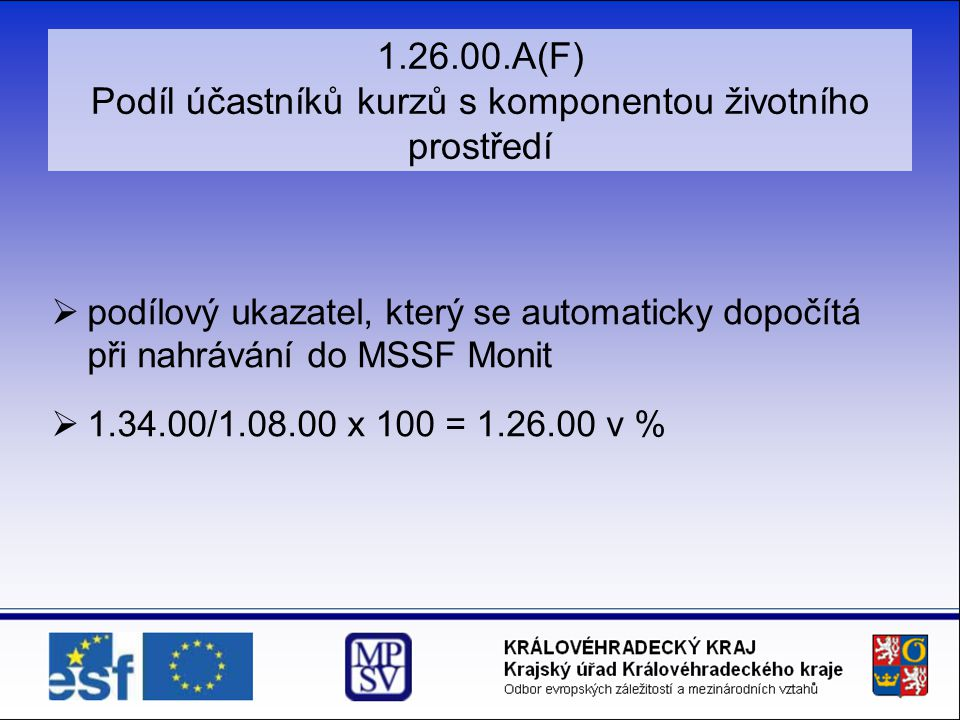 1.26.00.A(F) Podíl účastníků kurzů s komponentou životního prostředí