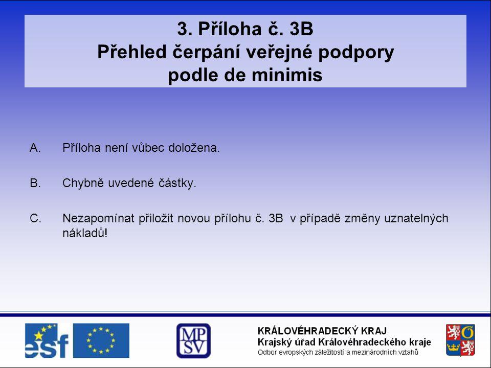 3. Příloha č. 3B Přehled čerpání veřejné podpory podle de minimis