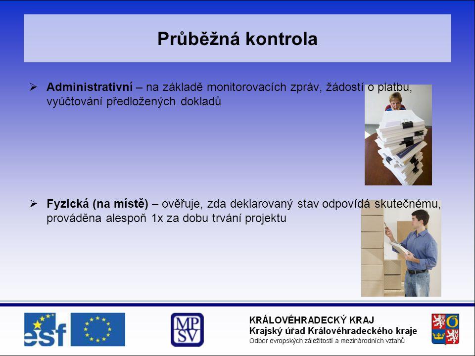 Průběžná kontrola Administrativní – na základě monitorovacích zpráv, žádostí o platbu, vyúčtování předložených dokladů.