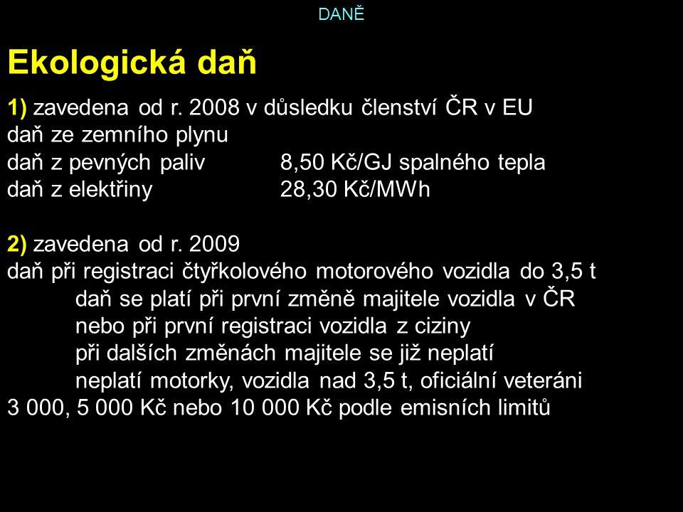Ekologická daň 1) zavedena od r. 2008 v důsledku členství ČR v EU