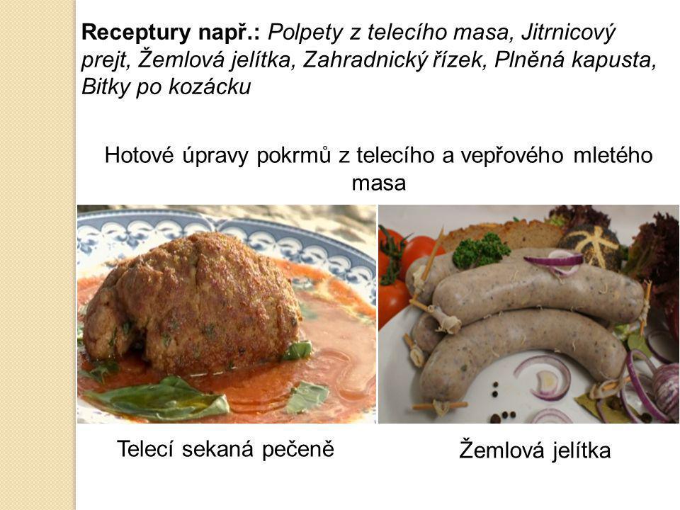 Hotové úpravy pokrmů z telecího a vepřového mletého masa