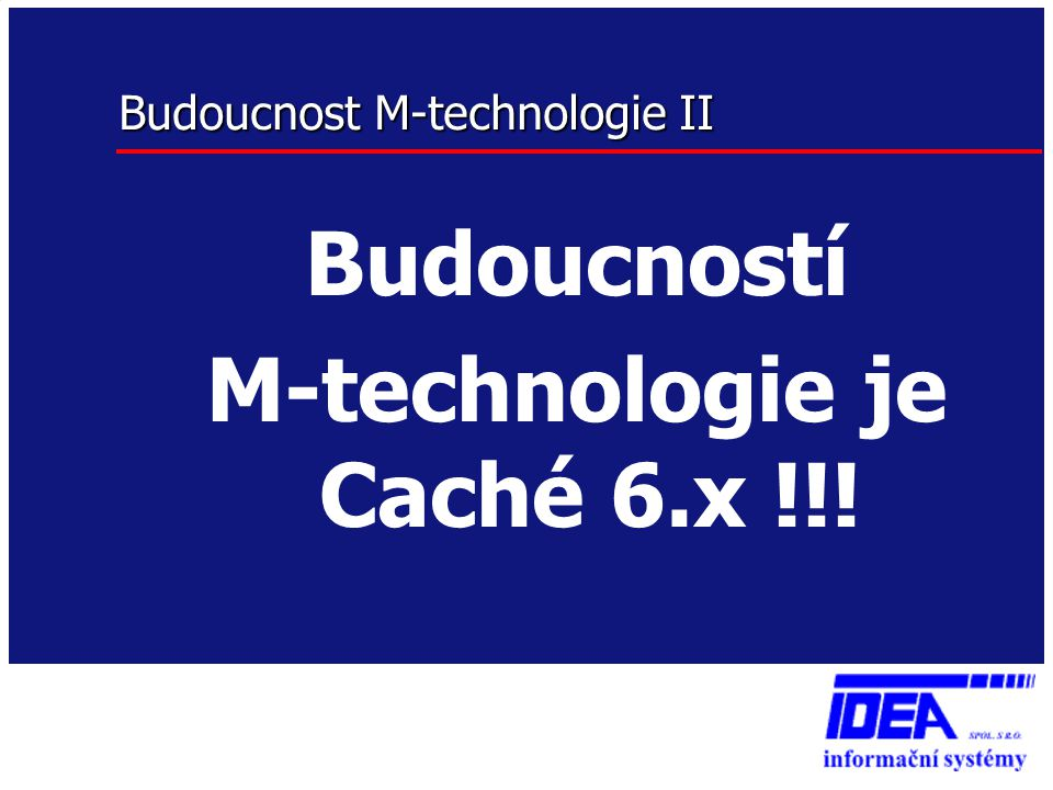 Budoucnost M-technologie II